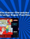 The Gamer Chronicles Ep:25 Krusty's Super Fun House!