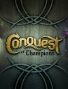 Conquest of Champions – Preview