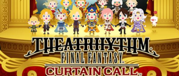 Theatrhythm Final Fantasy Curtain call – Demo Released