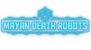 Mayan Death Robots – Preview