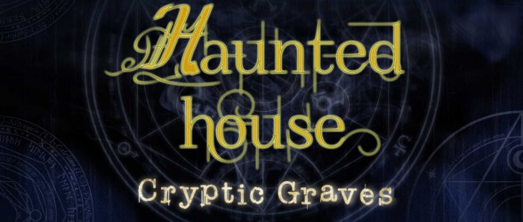 Haunted House: Cryptic Graves now available on Steam