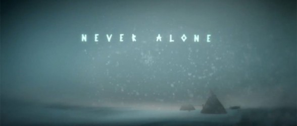 Never Alone – Launch Trailer