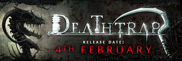 Deathtrap releasing on the 4th of February