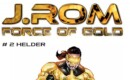 J.Rom: Force of Gold #2 Helder – Comic Book Review
