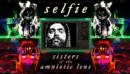 Selfie: Sisters of the Amniotic Lens – Review