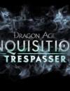Dragon Age: Inquisition Trespasser DLC – Review
