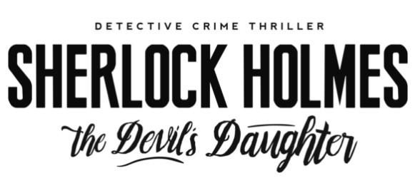 Sherlock Holmes: The Devil's Daughter announced