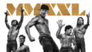 Magic Mike XXL (Blu-ray) – Movie Review
