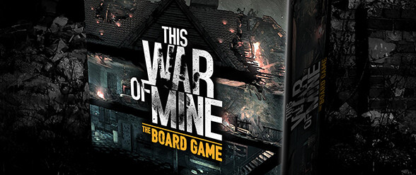 This War of Mine is coming to tabletops