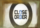 Close Order – Preview