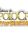 Return to PoPoLoCrois: A Story of Seasons Fairytale – Review