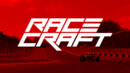 Racecraft – Preview
