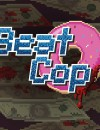 Beat Cop – Preview