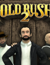 A new classic! Gold Rush! 2