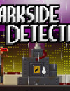 Final case for The Darkside Detective is going with a bang
