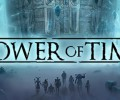 Tower Of Time – Preview