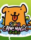 Super Cane Magic ZERO! –  Pre-order and launch month bonus revealed!