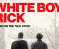 White Boy Rick (Blu-ray) – Movie Review