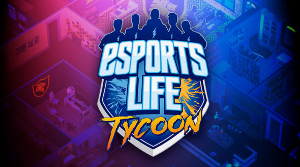 Esports Life Tycoon – Coming to Steam Early Access soon!