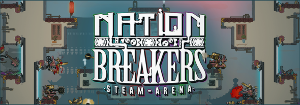 "2D-action-steampunk-destructathon ""Nation Breakers: Steam Arena"", to be released on Steam Early Acces"