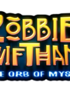 Die a lot soon with Robbie Swifthand and the Orb of Mysteries on Switch