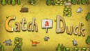 Catch a Duck – Review
