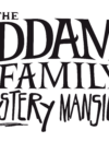"Pre-register for ""The Addams Family Mystery Mansion"" now!"
