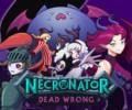 Necronator: Dead Wrong – Preview