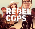 Rebel Cops available for pre-order on mobile