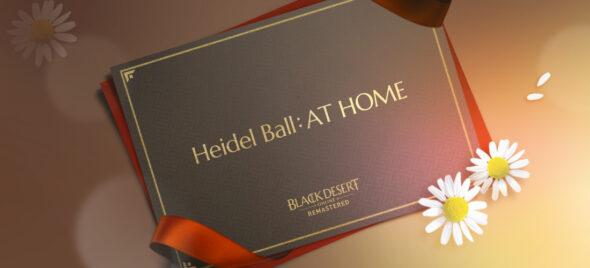 """Black Desert Online Hosts First Global Ball named """"Heidel Ball: AT HOME"""""""
