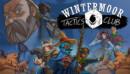 Wintermoor Tactics Club – Review