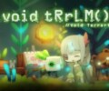 void tRrLM(); //Void Terrarium – Review