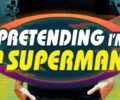 Pretending I'm a Superman – Documentary Review