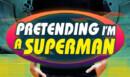 Pretending I'm a Superman – Documentary Review