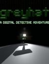 Greyhat – A Digital Detective Adventure – Review