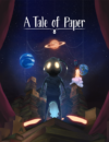 Release date announced for A Tale of Paper