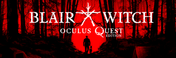 Blair Witch: Oculus Quest Edition announced