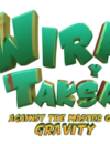 Wira & Taksa: Against the Master of Gravity – Preview