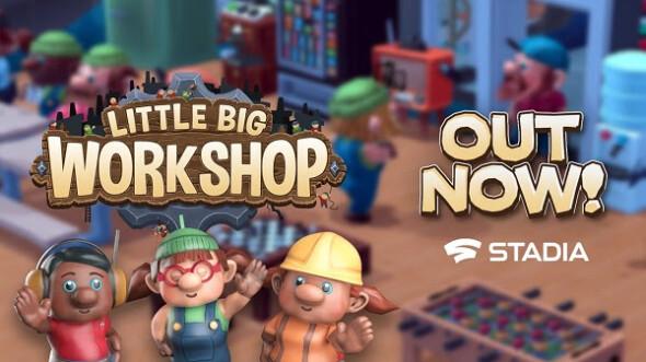 Little Big Workshop released on Stadia