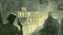 The Innsmouth Case – Review