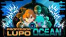 Professor Lupo: Ocean – Review