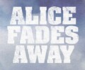 Alice Fades Away (VOD) – Movie Review