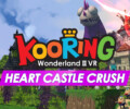 Kooring Wonderland VR: Heart Castle Crush out now