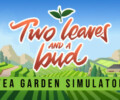 Two Leaves and a bud – Tea Garden Simulator – Preview