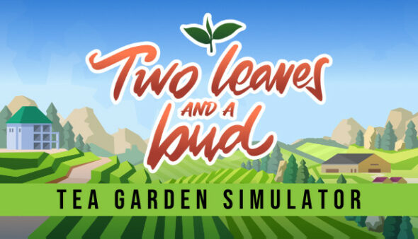 Let's grow some tea in Two Leaves and a bud – Tea Garden Simulator, out now