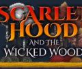Scarlet Hood and the Wicked Wood – Review