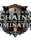 World of Warcraft: Shadowlands Chains of Domination releasing on June 29th