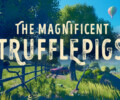 The Magnificent Trufflepigs – Review