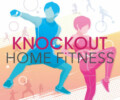 Knockout Home Fitness – Review